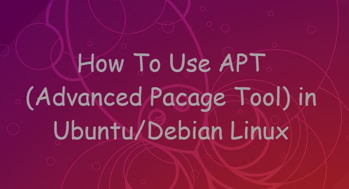 How To Use APT(Advanced Package Tool) in Ubuntu/Debian Linux 5