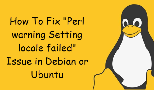 "How To Fix ""Perl warning Setting locale failed"" Issue in Debian or Ubuntu 1"